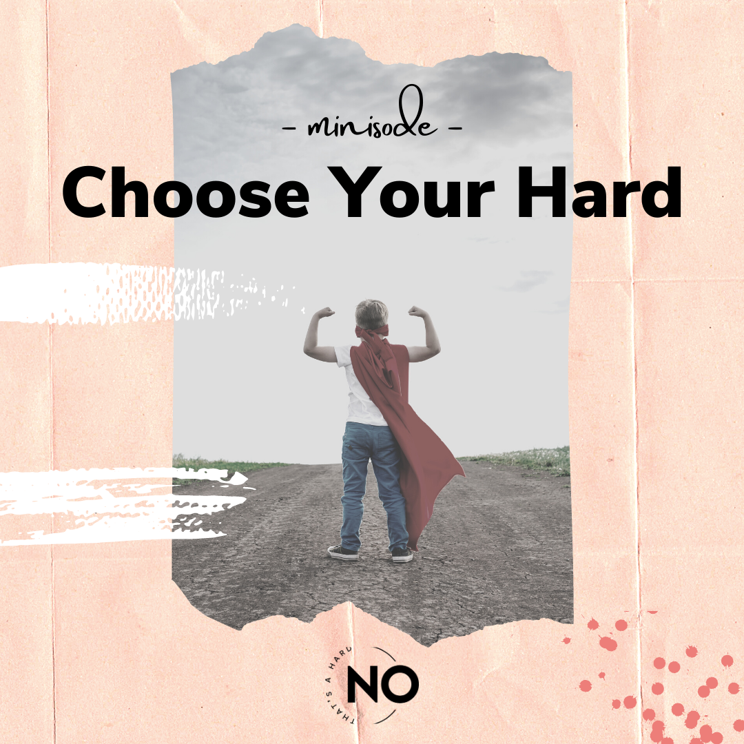 choose your hard | that's a hard no podcast