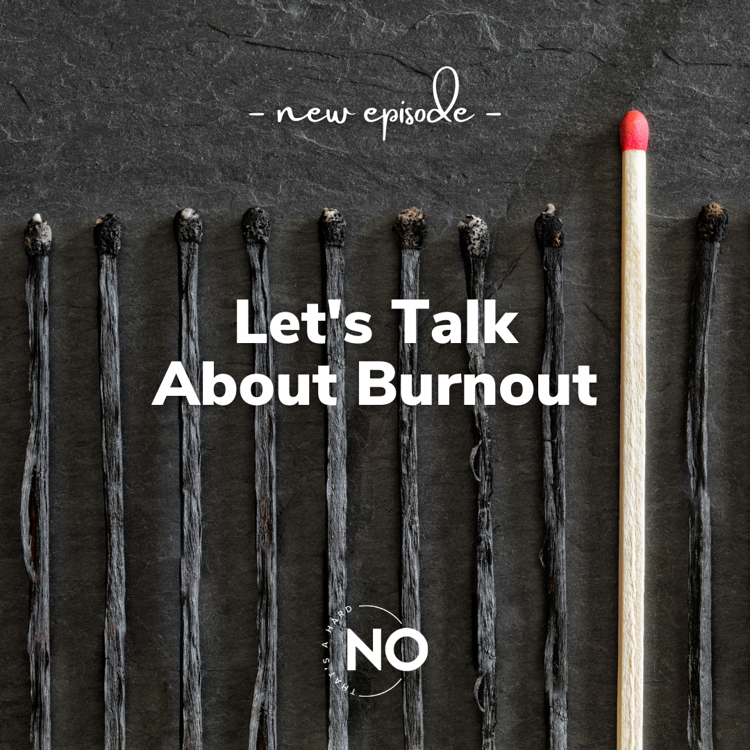 Let's talk about burnout | That's a Hard No Podcast